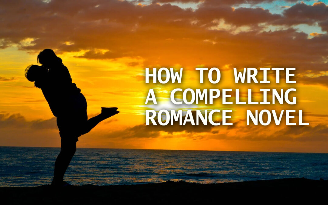 How to Write a Compelling Romance Novel